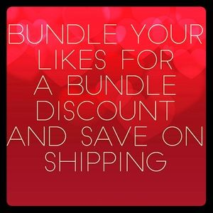 Bundle your likes for discount & combined shipping